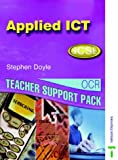 OCR GCSE Applied ICT: Teacher Support Pack (0748768351) by Doyle, Stephen