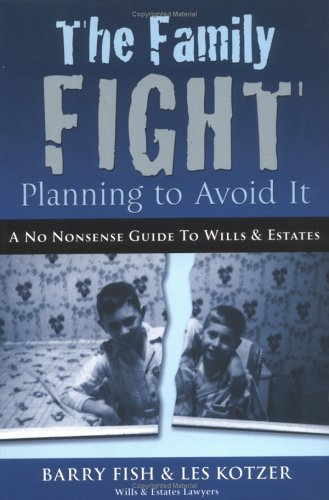 The Family Fight: Planning to Avoid it, Les Kotzer