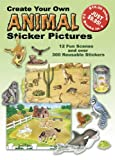 Create Your Own Animal Sticker Pictures: 12 Scenes and Over 300 Reusable Stickers (Dover Sticker Books) (0486428966) by Dover