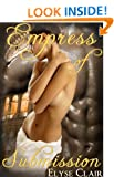His Empress of Submission (Her Roman Master) (Erotic Romance Novel) Elyse Clair