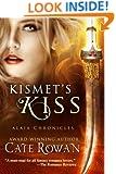 Kismet's Kiss: A Fantasy Romance (Alaia Chronicles)