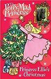 Princess Ellie's Christmas (Pony-mad Princess)