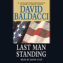 Last Man Standing (       UNABRIDGED) by David Baldacci Narrated by Jason Culp