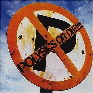Polysics Or Die