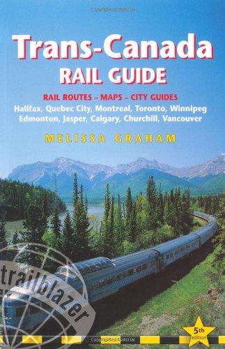 Trans-Canada Rail Guide, 5th: includes city guides