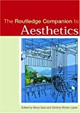The Routledge Companion to Aesthetics (Routledge companions to philosophy)
