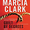 Guilt by Degrees Audiobook by Marcia Clark Narrated by January LaVoy