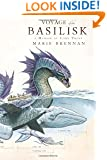 Voyage of the Basilisk: A Memoir by Lady Trent (A Natural History of Dragons)