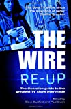 Steve Busfield The Wire Re-up: The Guardian guide to the greatest TV show ever made