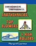 Earthshakers, Top Blowers & High Rollers (1937600742) by Lawrence, Margaret