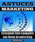 Astuces Marketing pour les auteurs et...