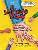 A Helping Hand: A Story to Help Children Learn About School Counselors