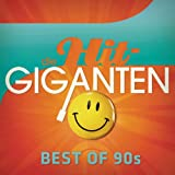 Die Hit Giganten - Best of 90s [Explicit]