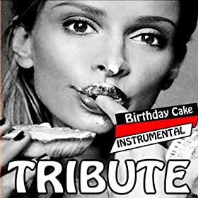 Birthday Cake (Remix Rihanna feat. Chris Brown Instrumental Tribute)