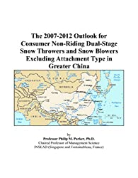 The 2007-2012 Outlook for Consumer Non-Riding Dual-Stage Snow Throwers and Snow Blowers Excluding Attachment Type in Greater China