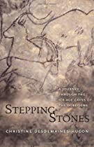 Stepping-Stones: A Journey through the Ice Age Caves of the Dordogne Ebook & PDF Free Download