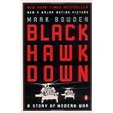 Black Hawk Down: A Story of Modern War ~ Mark Bowden