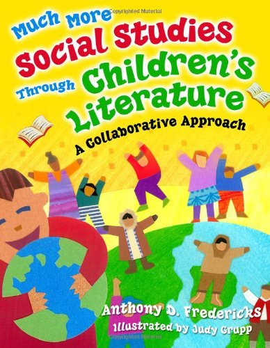 Much More Social Studies Through Children's Literature: A Collaborative Approach