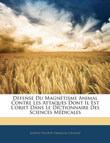 Défense Du Magnétisme Animal Contre Les Attaques Dont Il Est L'objet Dans Le Dictionnaire Des Sciences Médicales