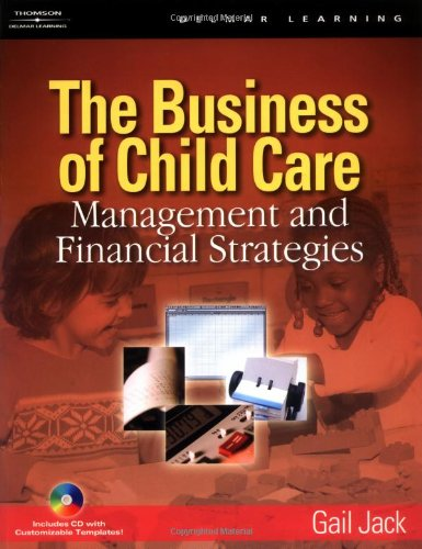 The Business of Child Care: Management and Financial...