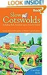 Slow Cotswolds: Including Bath, Strat...