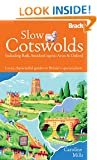 Slow Cotswolds: Including Bath, Stratford-upon-Avon & Oxford (Bradt Travel Guides (Slow Travel))