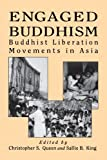 Engaged Buddhism: Buddhist Liberation Movements in Asia (Tradition; 17; Garland Reference)