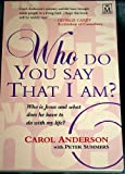 Who Do You Say That I am? (1854242407) by Anderson, Carol