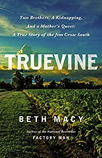 Book Cover: Truevine : a strange and troubling tale of two brothers in jim crow america