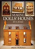 Making Dolls' Houses: In 1/12 Scale (A David & Charles craft book)