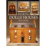 Making Dolls' Houses: In 1/12 Scale (A David & Charles craft book)by Brian Nickolls
