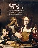 echange, troc Jean-Pierre Cuzin - Figures de la réalité. Caravagesques français, Georges de la Tour, les frères Le Nain...