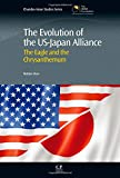 The Evolution of the US-Japan Alliance: The Eagle and the Chrysanthemum (Chandos Asian Studies Series)