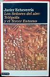 img - for Los se ores del aire: tel polis y el tercer entorno / Los senores del aire: telepolis y el tercer entorno book / textbook / text book