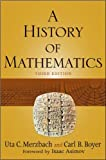 img - for by Uta C. Merzbach,by Carl B. Boyer A History of Mathematics (text only)3rd (Third) edition [Paperback]2011 book / textbook / text book