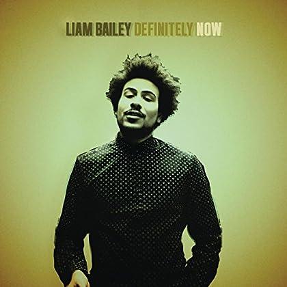 Liam Bailey - Definitely NOW