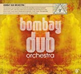 Bombay Dub Orchestra