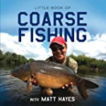 Little Book of Coarse Fishing with Ma...