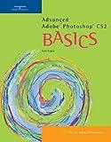 Advanced Adobe Photoshop CS2 BASICS