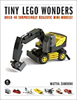 Tiny LEGO Wonders: Build 40 Surprisingly Realistic Mini-Models! Front Cover