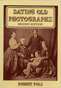 Dating old photographs robert pols