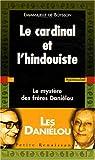 echange, troc Emmanuelle de Boysson - Le cardinal et l'hindouiste : Le mystère des frères Daniélou