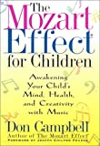 The Mozart Effect for Children: Awakening Your Child's Mind, Health and Creativity With Music