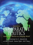 Comparative Politics: Nations and Theories in a Changing World (3rd Edition) (0130899496) by Lawrence C. Mayer