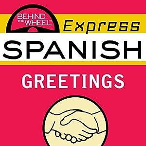 Behind the Wheel Express Spanish: Greetings Speech