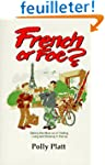 French or Foe?: Getting the Most Out...
