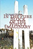 In the Pure Block of the Whole Imaginary (1890650692) by Meier, Richard