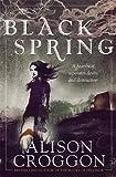 Alison Croggon Black Spring