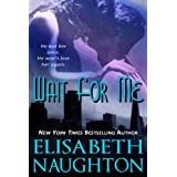 Wait For Me ~ Elisabeth Naughton