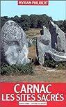 Carnac. Les Sites sacrés par Philibert